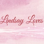 New Domain: LindsayLoves.com
