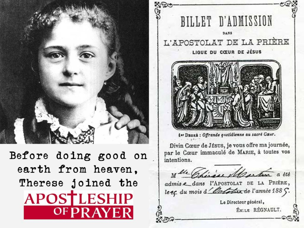 Before doing good on Earth from heaven, Therese joined the Apostleship of Prayer.