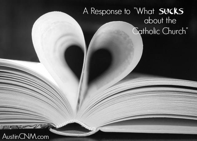 "A Response to ""What Sucks about the Catholic Church,"" at AustinCNM.com"