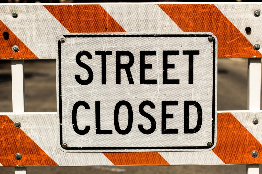 """Street closed"" sign."