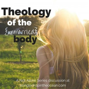 Theology of the (Unmarried) Body
