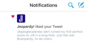 The official Jeopardy! account favorited my tweet!