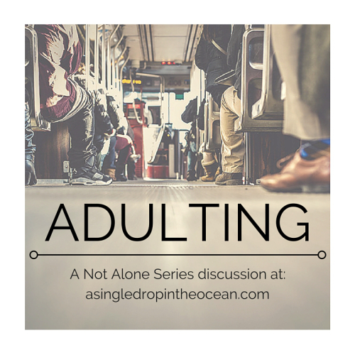 Adulting: A Not Alone Series discussion at A Drop in the Ocean