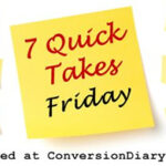 7 Quick Takes Friday, Vol. 178