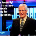 7 Quick Takes on Event-Filled Weeks and Jeopardy!